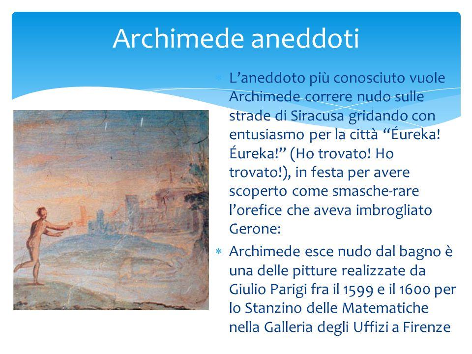 II n questo dipinto realizzato da Giulio Parigi nel 1600 si vede Archimede unto di olio mentre disegna figure geometriche sul suo corpo.