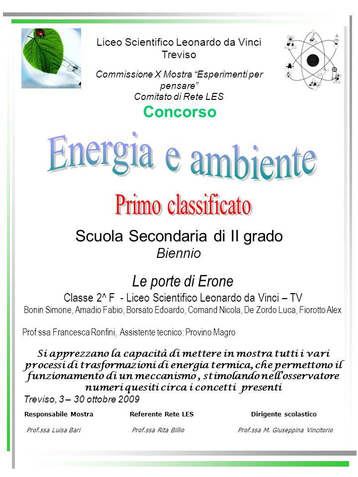 Responsabile Mostra Referente Rete LES Dirigente scolastico Prof.ssa Luisa Bari Prof.ssa Rita Billio Prof.ssa M.