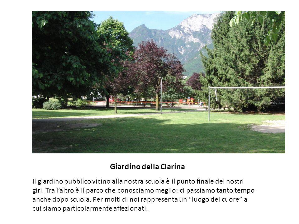 Giardino della Clarina Il giardino pubblico vicino alla nostra scuola è il punto finale dei nostri giri. Tra l'altro è il parco che conosciamo meglio:
