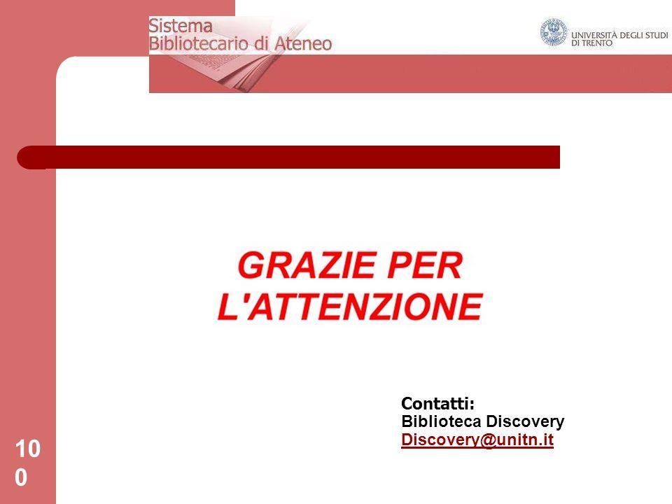 100 Contatti: Biblioteca Discovery Discovery@unitn.it Discovery@unitn.it