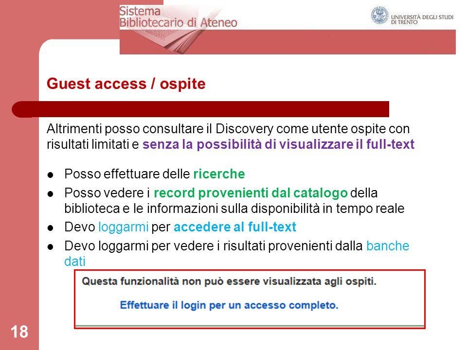 Guest access / ospite Altrimenti posso consultare il Discovery come utente ospite con risultati limitati e senza la possibilità di visualizzare il ful