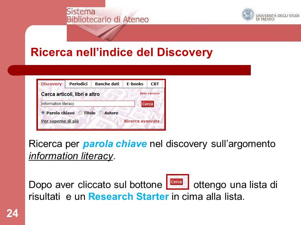 Ricerca nell'indice del Discovery Ricerca per parola chiave nel discovery sull'argomento information literacy. Dopo aver cliccato sul bottone ottengo
