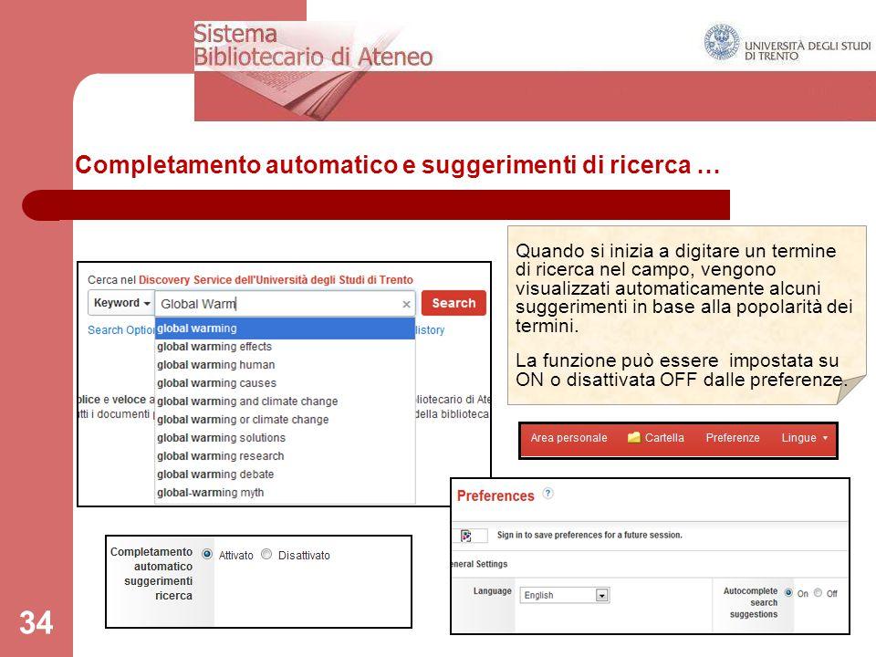 Completamento automatico e suggerimenti di ricerca … 34 Quando si inizia a digitare un termine di ricerca nel campo, vengono visualizzati automaticame