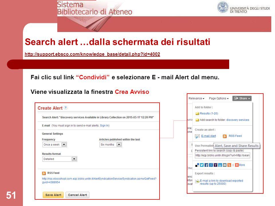 Search alert …dalla schermata dei risultati http://support.ebsco.com/knowledge_base/detail.php?id=4002 http://support.ebsco.com/knowledge_base/detail.