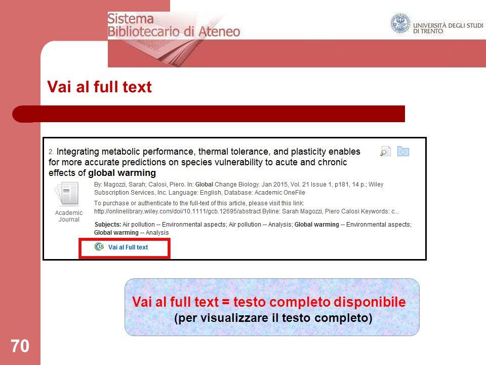 70 Vai al full text Vai al full text = testo completo disponibile (per visualizzare il testo completo)
