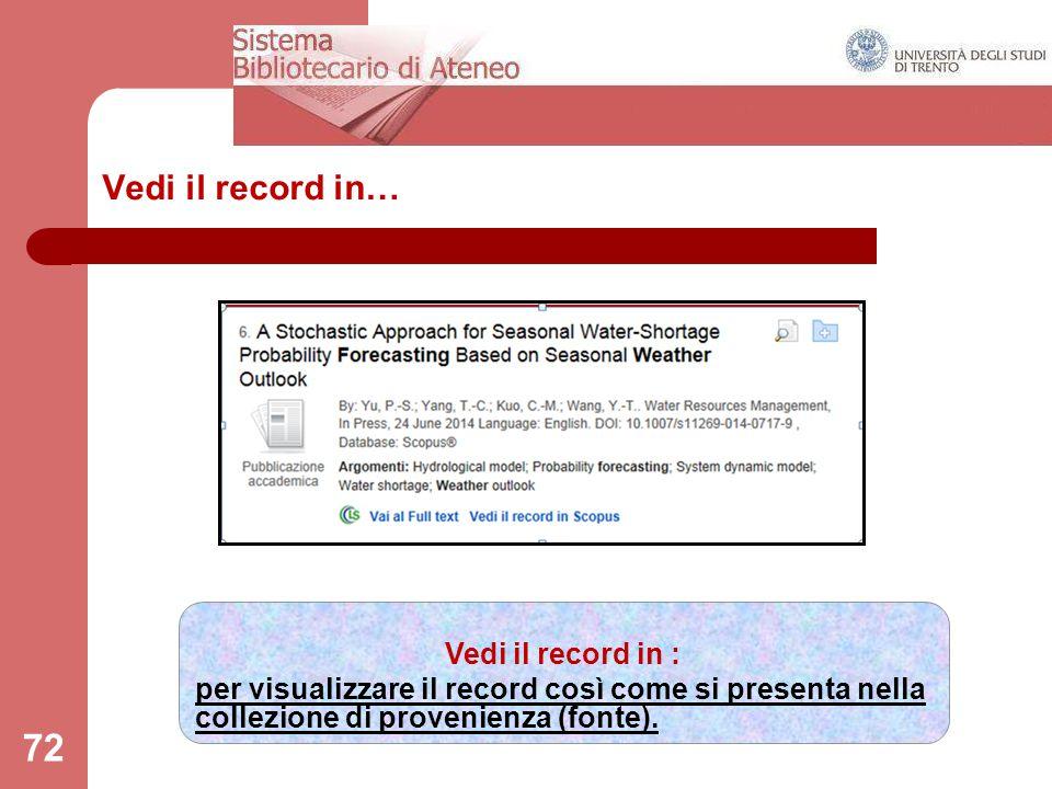 72 Vedi il record in… Vedi il record in : per visualizzare il record così come si presenta nella collezione di provenienza (fonte).
