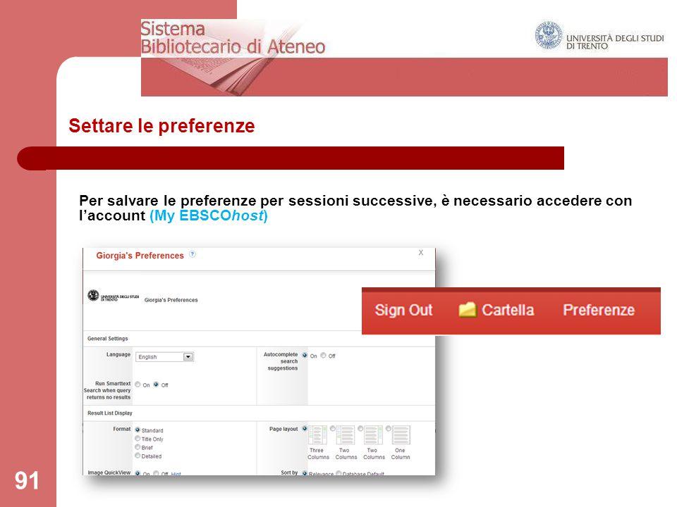 Settare le preferenze 91 Per salvare le preferenze per sessioni successive, è necessario accedere con l'account (My EBSCOhost)
