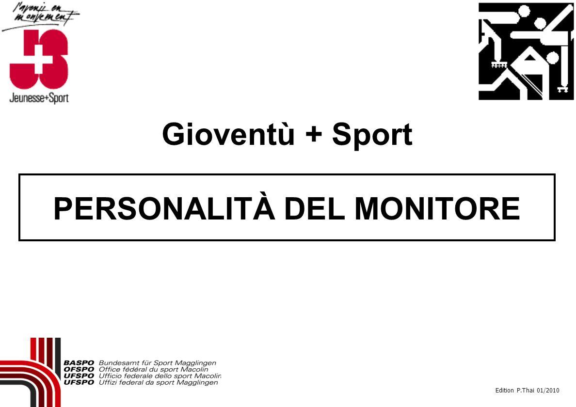 Gioventù + Sport PERSONALITÀ DEL MONITORE Edition P.Thai 01/2010