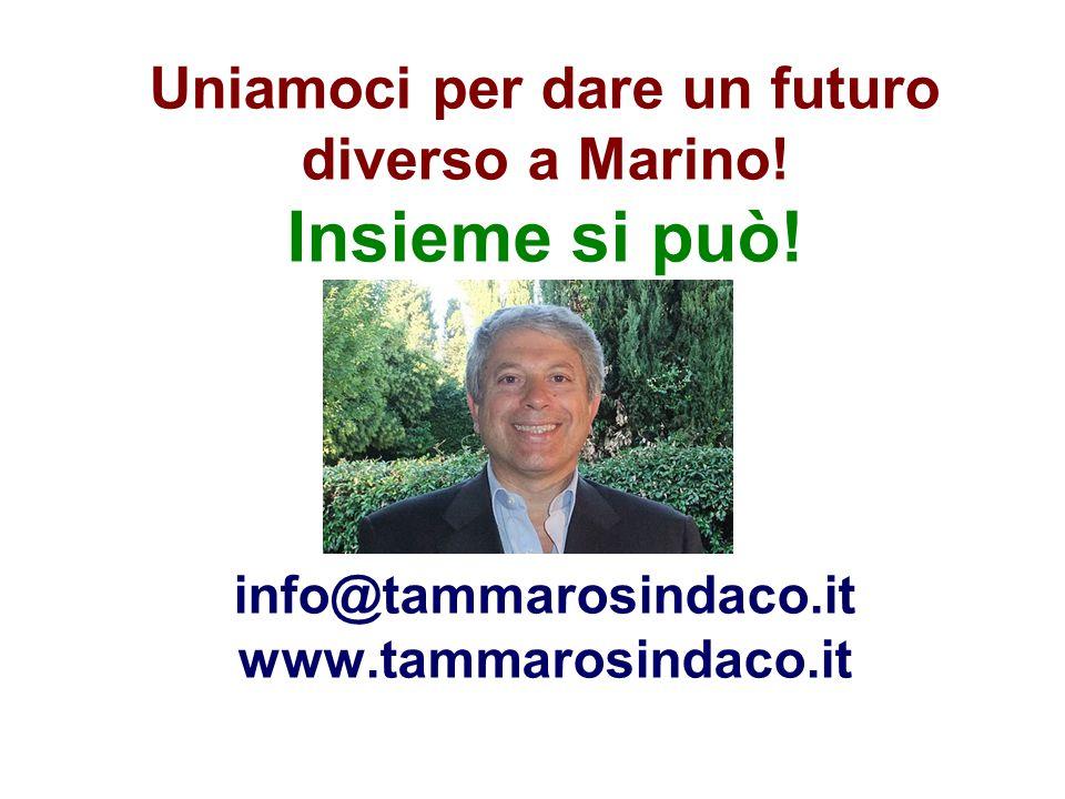 Uniamoci per dare un futuro diverso a Marino. Insieme si può.