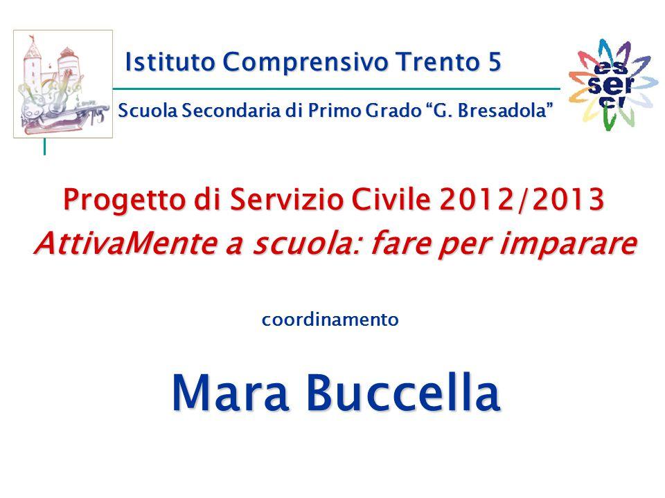 """Istituto Comprensivo Trento 5 Scuola Secondaria di Primo Grado """"G. Bresadola"""" Progetto di Servizio Civile 2012/2013 AttivaMente a scuola: fare per imp"""