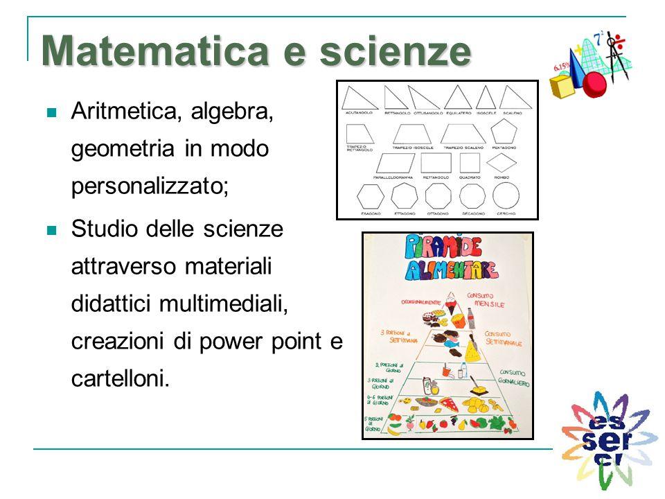 Matematica e scienze Aritmetica, algebra, geometria in modo personalizzato; Studio delle scienze attraverso materiali didattici multimediali, creazion