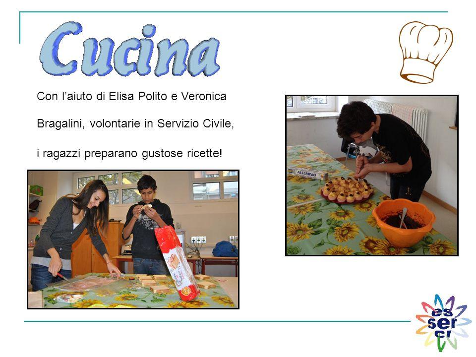 Con l'aiuto di Elisa Polito e Veronica Bragalini, volontarie in Servizio Civile, i ragazzi preparano gustose ricette!