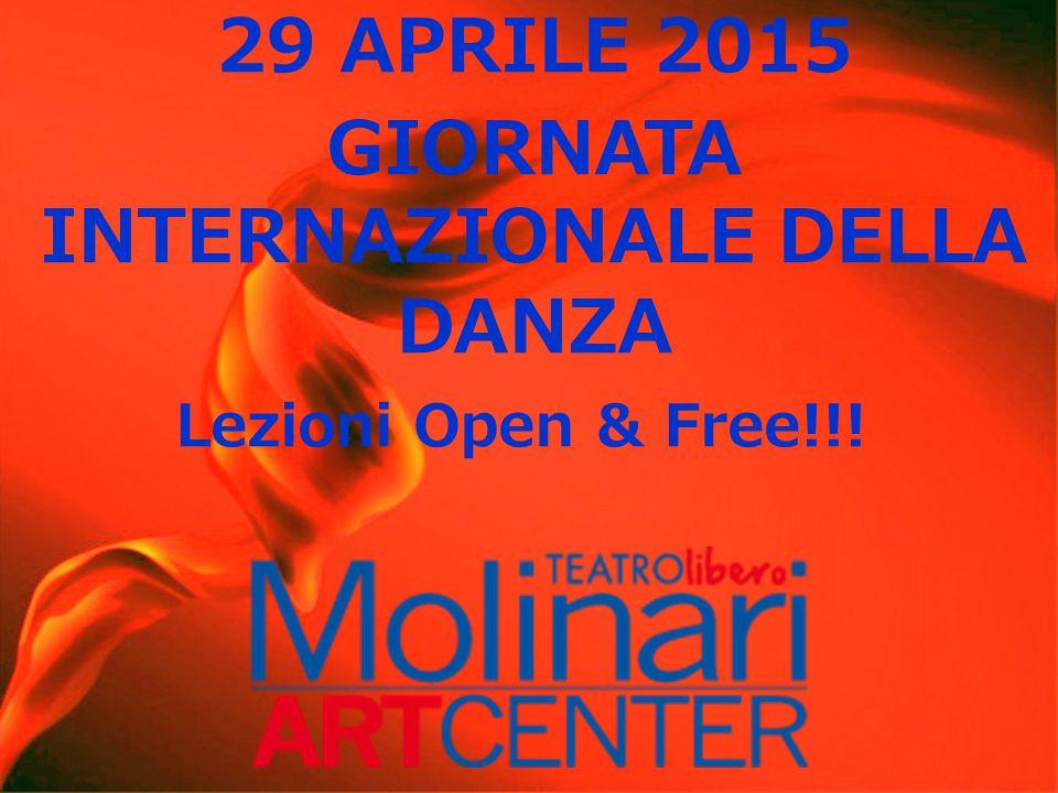 29 APRILE 2015 GIORNATA INTERNAZIONALE DELLA DANZA Lezioni Open & Free!!!