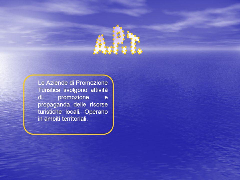 Le Aziende di Promozione Turistica svolgono attività di promozione e propaganda delle risorse turistiche locali.