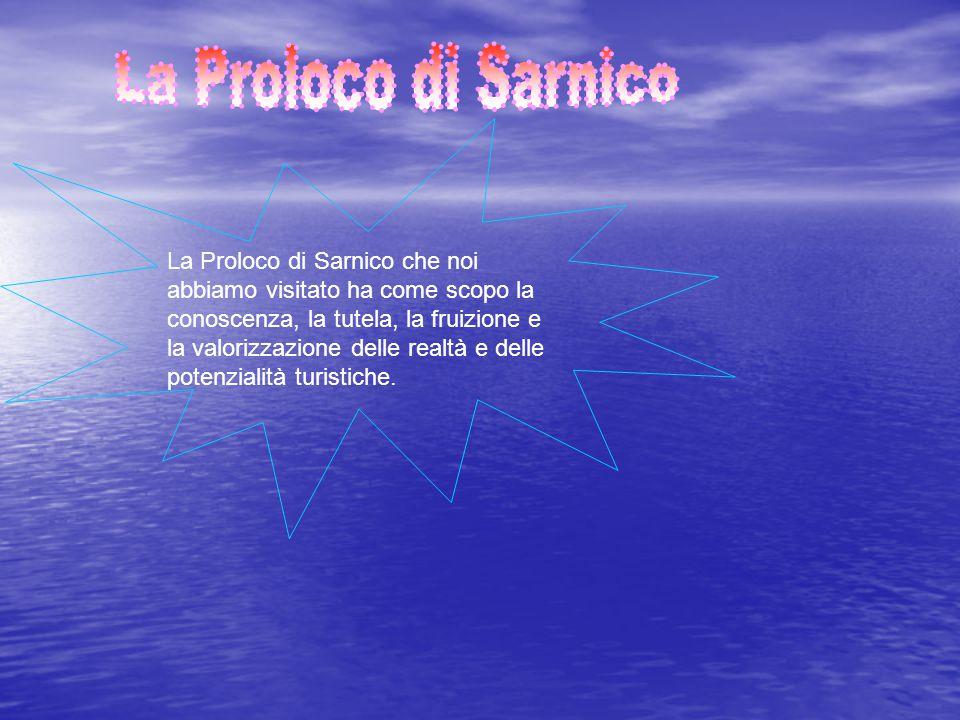 La Proloco di Sarnico che noi abbiamo visitato ha come scopo la conoscenza, la tutela, la fruizione e la valorizzazione delle realtà e delle potenzialità turistiche.