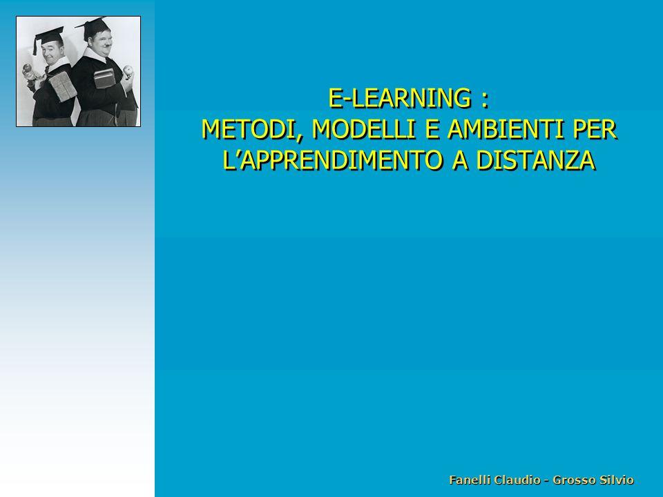 Fanelli Claudio - Grosso Silvio E-Learning: metodi, modelli e ambienti per l apprendimento a distanza E-LEARNING : METODI, MODELLI E AMBIENTI PER L'APPRENDIMENTO A DISTANZA