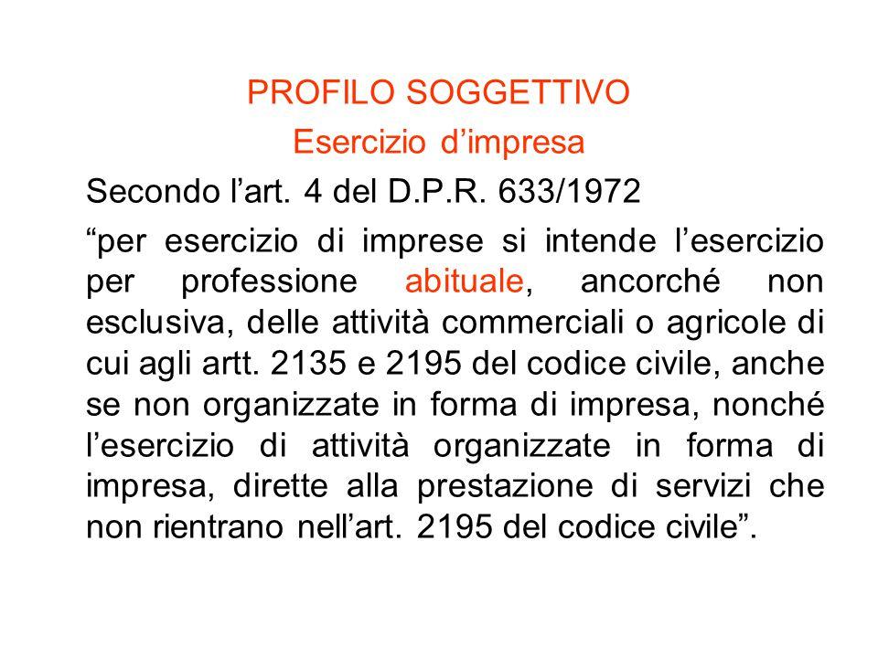 PROFILO SOGGETTIVO Esercizio d'impresa Secondo l'art.