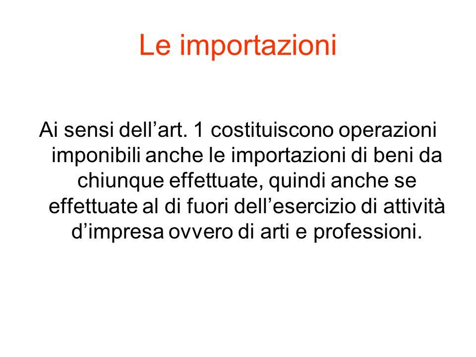 Le importazioni Ai sensi dell'art.