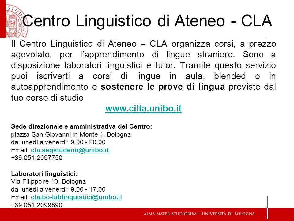 Centro Linguistico di Ateneo - CLA Il Centro Linguistico di Ateneo – CLA organizza corsi, a prezzo agevolato, per l'apprendimento di lingue straniere.