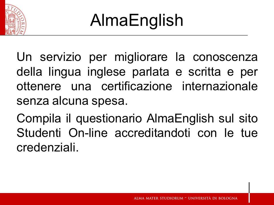 AlmaEnglish Un servizio per migliorare la conoscenza della lingua inglese parlata e scritta e per ottenere una certificazione internazionale senza alc