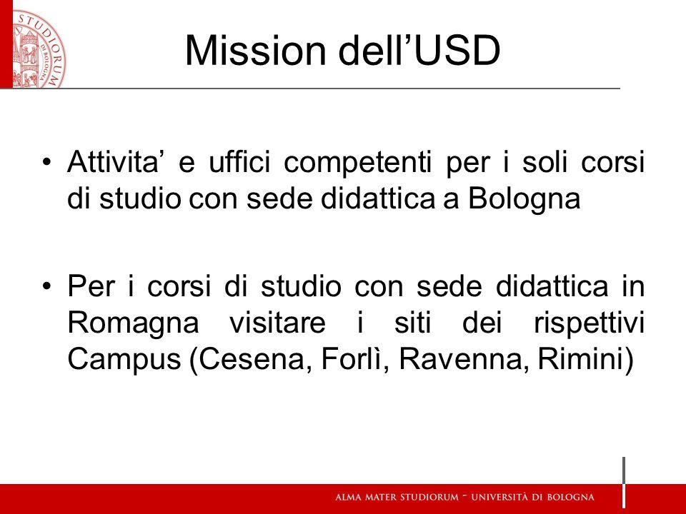 Mission dell'USD Attivita' e uffici competenti per i soli corsi di studio con sede didattica a Bologna Per i corsi di studio con sede didattica in Rom