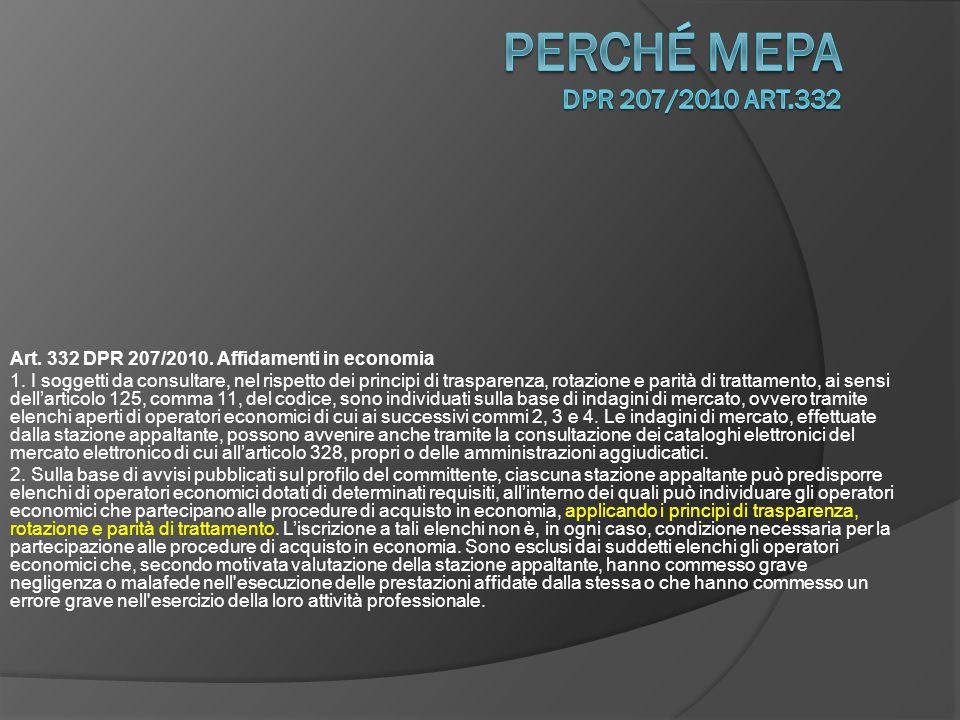 Art.332 DPR 207/2010. Affidamenti in economia 1.
