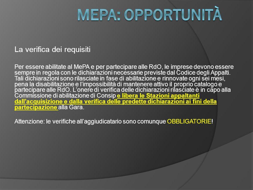 La verifica dei requisiti Per essere abilitate al MePA e per partecipare alle RdO, le imprese devono essere sempre in regola con le dichiarazioni necessarie previste dal Codice degli Appalti.