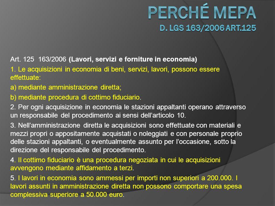 Art.125 163/2006 (Lavori, servizi e forniture in economia) 6.