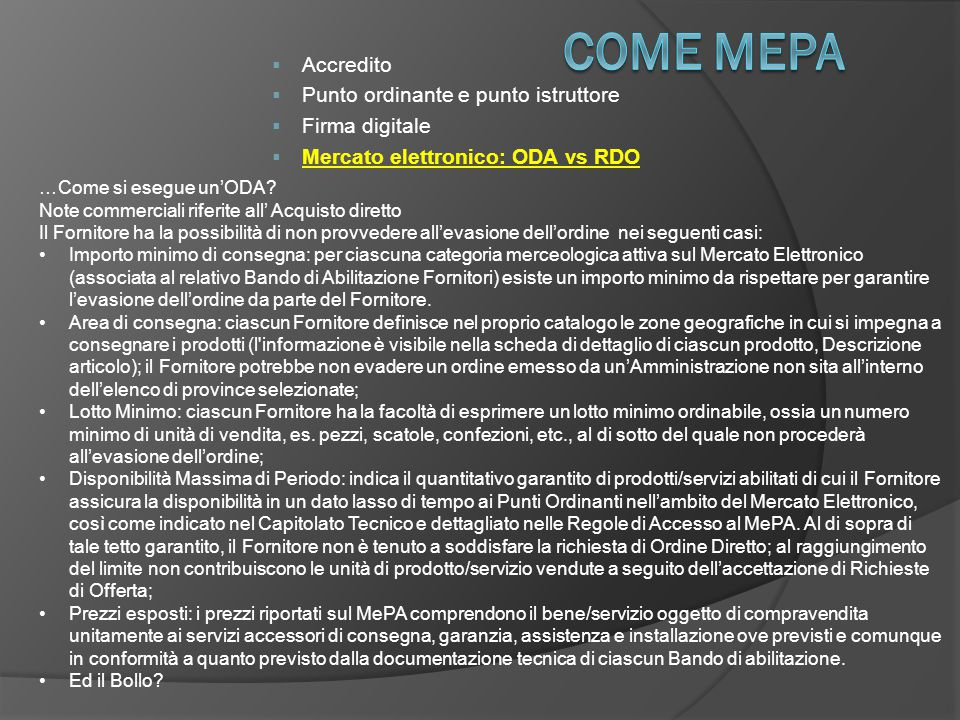  Accredito  Punto ordinante e punto istruttore  Firma digitale  Mercato elettronico: ODA vs RDO …Come si esegue un'ODA? Note commerciali riferite