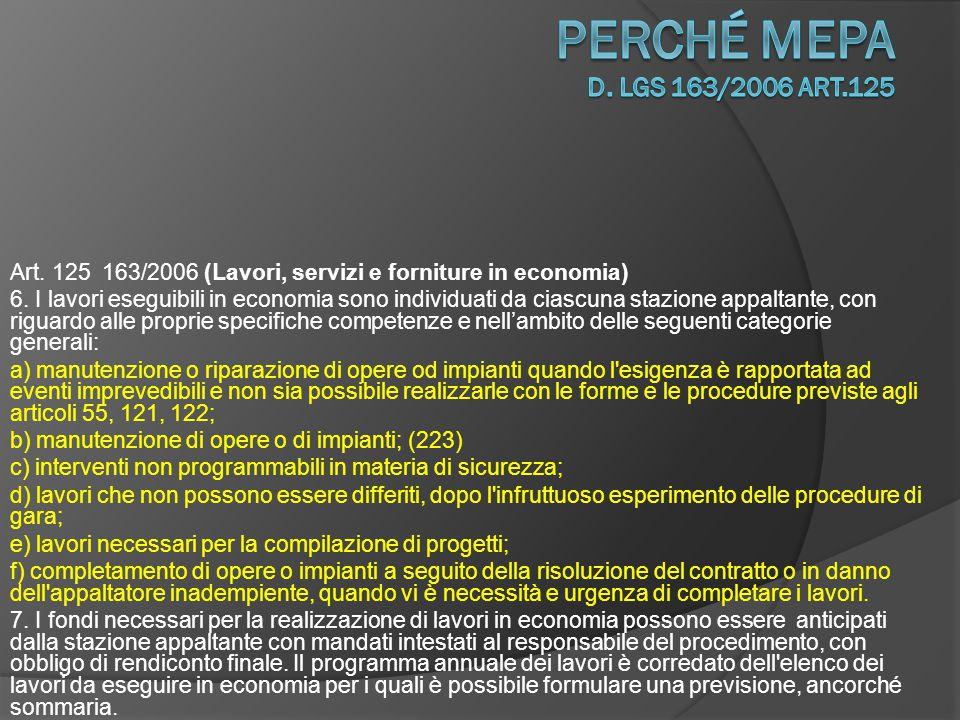 Art.125 163/2006 (Lavori, servizi e forniture in economia) 8.
