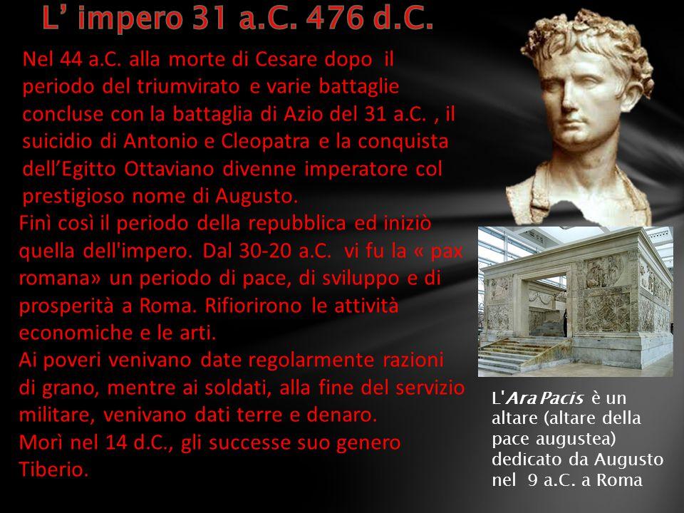 Nel 44 a.C. alla morte di Cesare dopo il periodo del triumvirato e varie battaglie concluse con la battaglia di Azio del 31 a.C., il suicidio di Anton