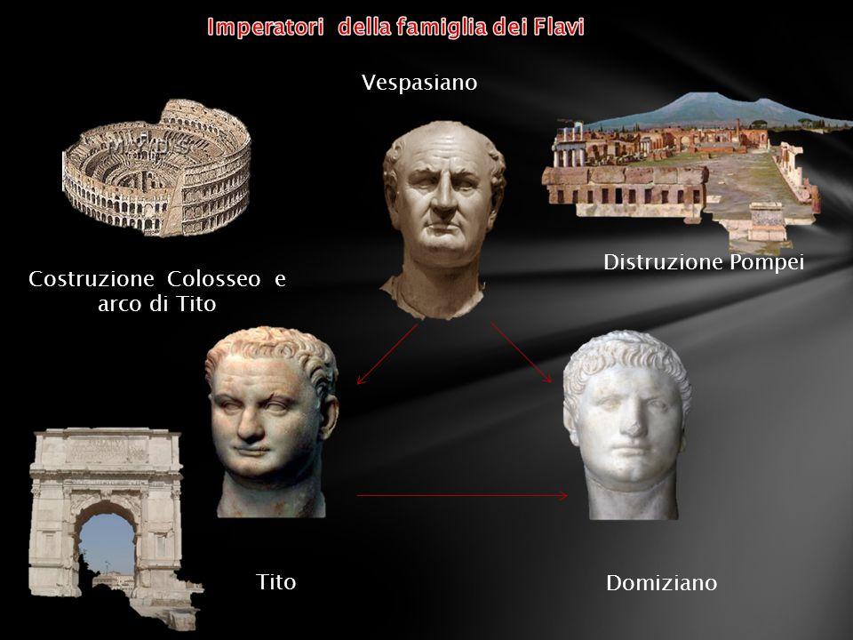 Vespasiano Tito Domiziano Distruzione Pompei Costruzione Colosseo e arco di Tito