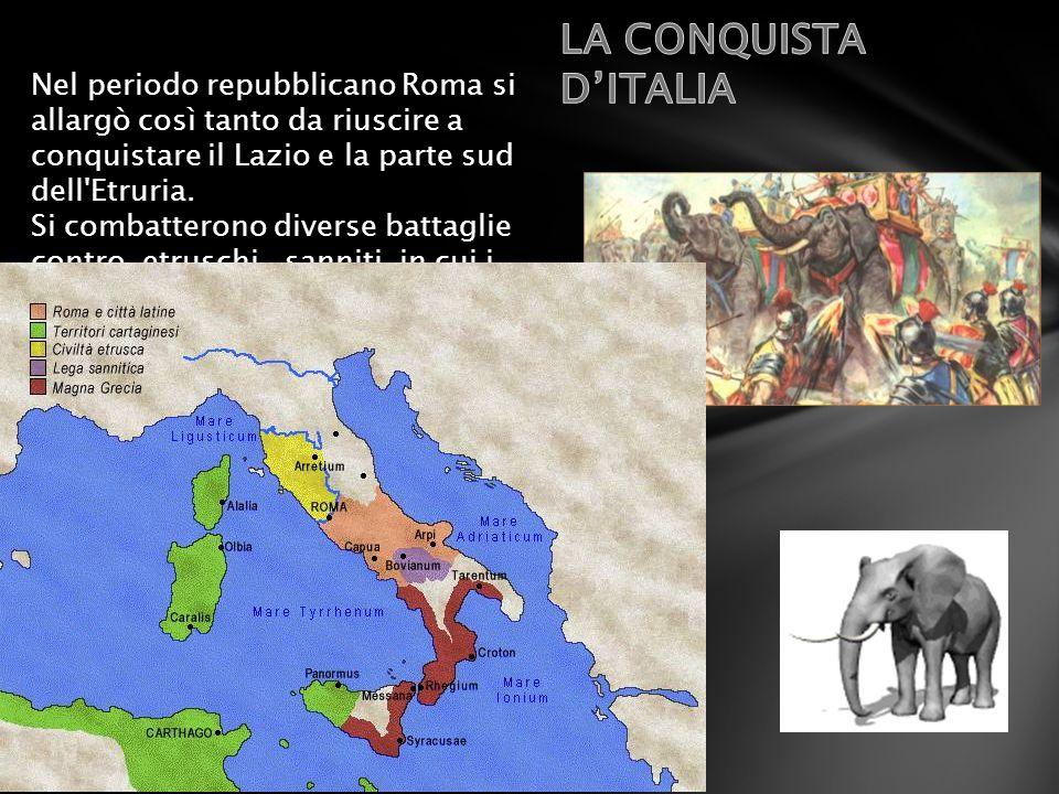 Nel periodo repubblicano Roma si allargò così tanto da riuscire a conquistare il Lazio e la parte sud dell'Etruria. Si combatterono diverse battaglie