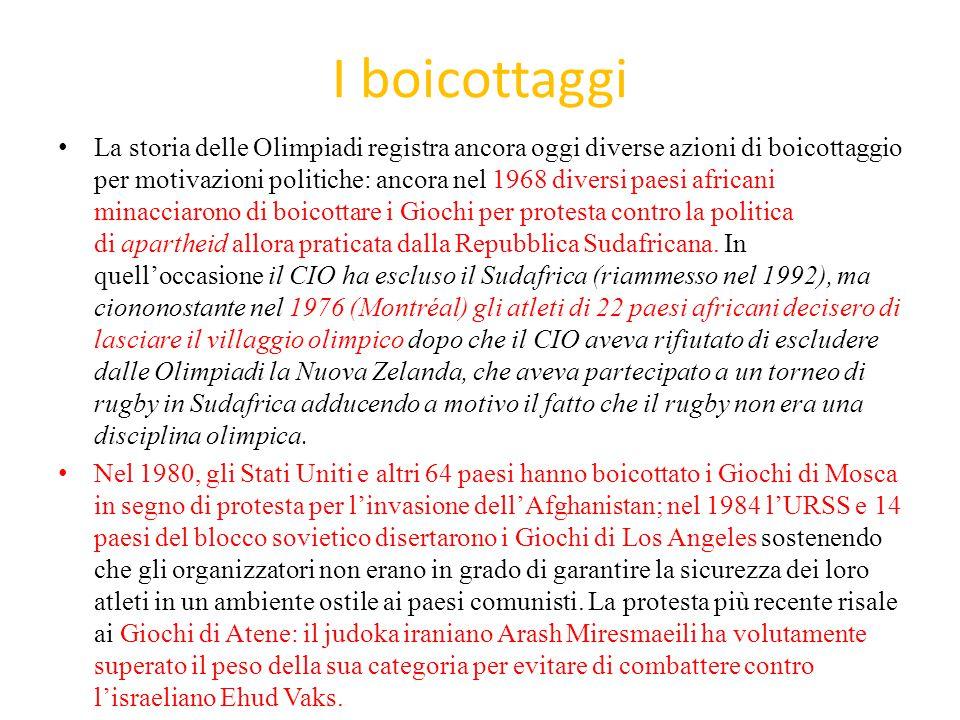 I boicottaggi La storia delle Olimpiadi registra ancora oggi diverse azioni di boicottaggio per motivazioni politiche: ancora nel 1968 diversi paesi a