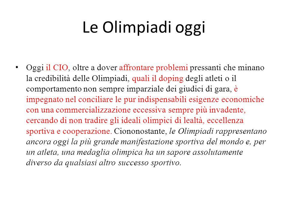 Le Olimpiadi oggi Oggi il CIO, oltre a dover affrontare problemi pressanti che minano la credibilità delle Olimpiadi, quali il doping degli atleti o i