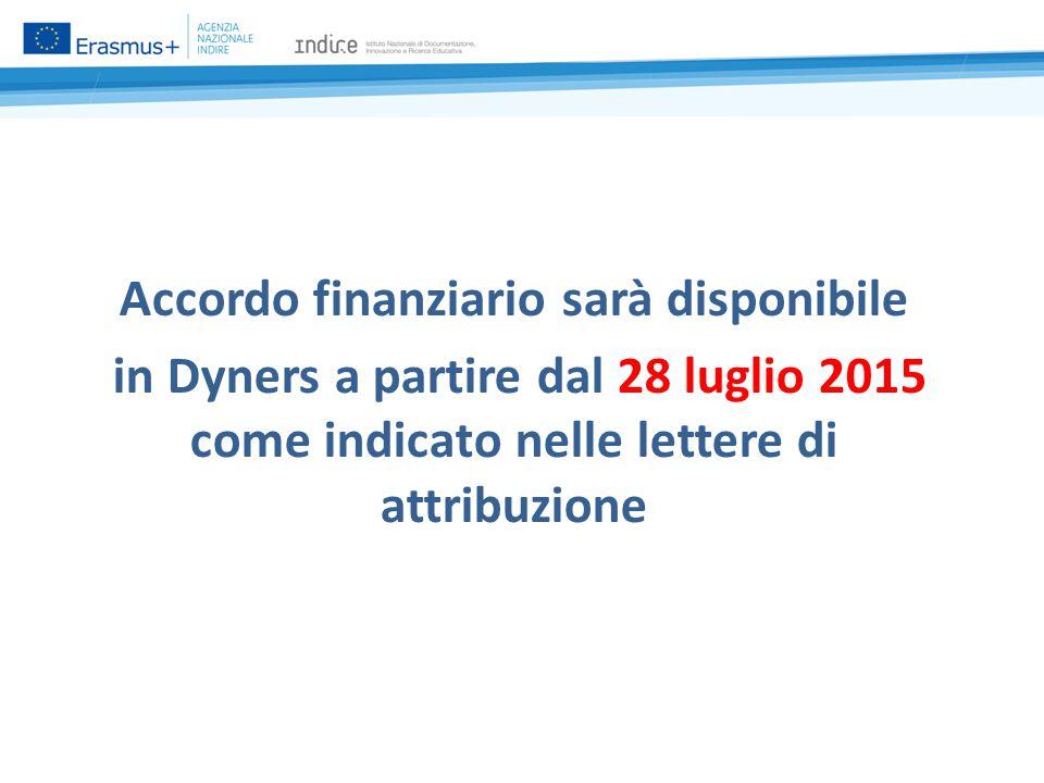 Accordo finanziario sarà disponibile in Dyners a partire dal 28 luglio 2015 come indicato nelle lettere di attribuzione