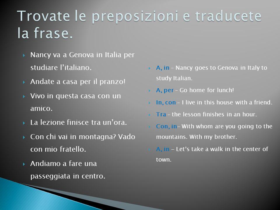  Nancy va a Genova in Italia per studiare l'italiano.