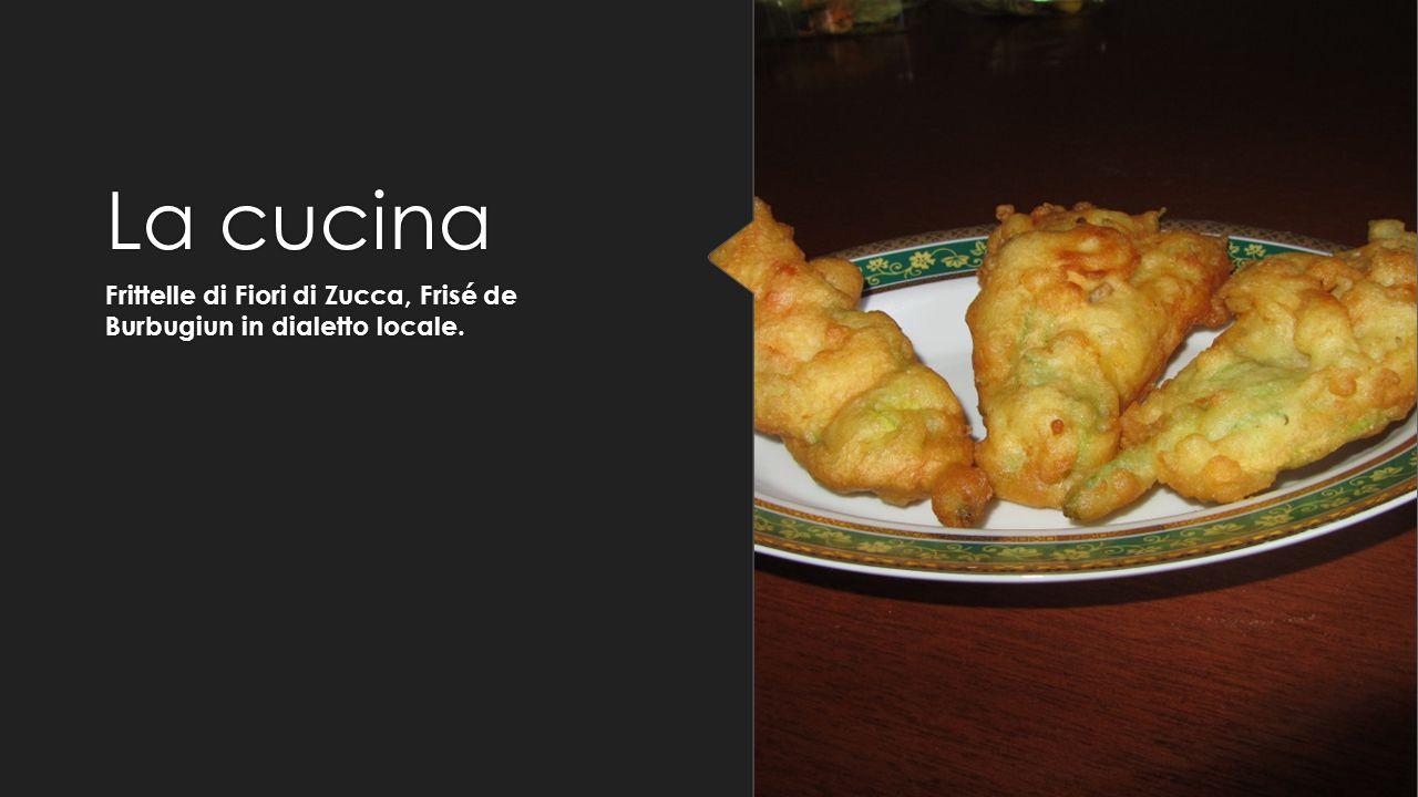 La cucina Frittelle di Fiori di Zucca, Frisé de Burbugiun in dialetto locale.