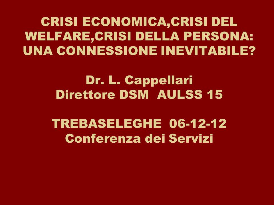 CRISI ECONOMICA,CRISI DEL WELFARE,CRISI DELLA PERSONA: UNA CONNESSIONE INEVITABILE.