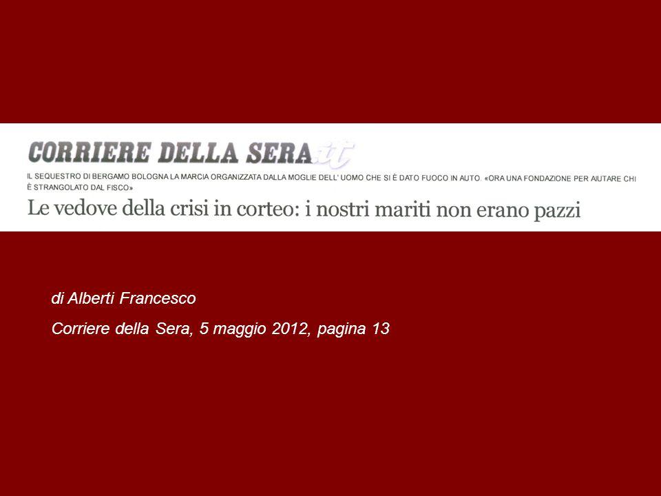 di Alberti Francesco Corriere della Sera, 5 maggio 2012, pagina 13