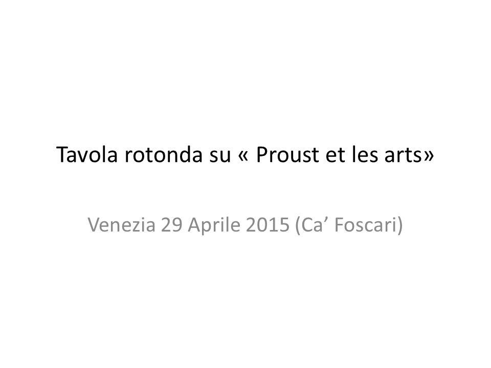 Tavola rotonda su « Proust et les arts» Venezia 29 Aprile 2015 (Ca' Foscari)