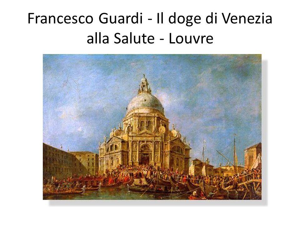 Francesco Guardi - Il doge di Venezia alla Salute - Louvre