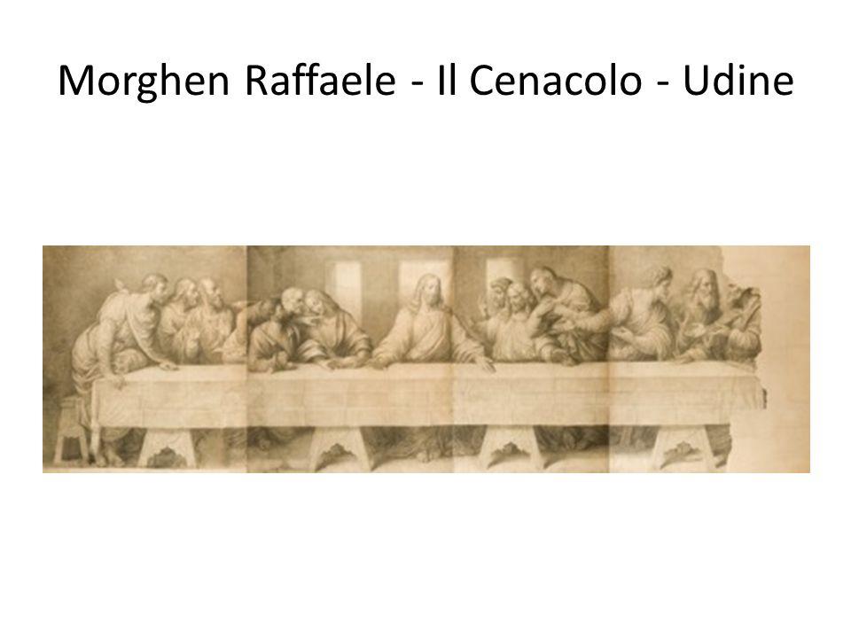 Morghen Raffaele - Il Cenacolo - Udine