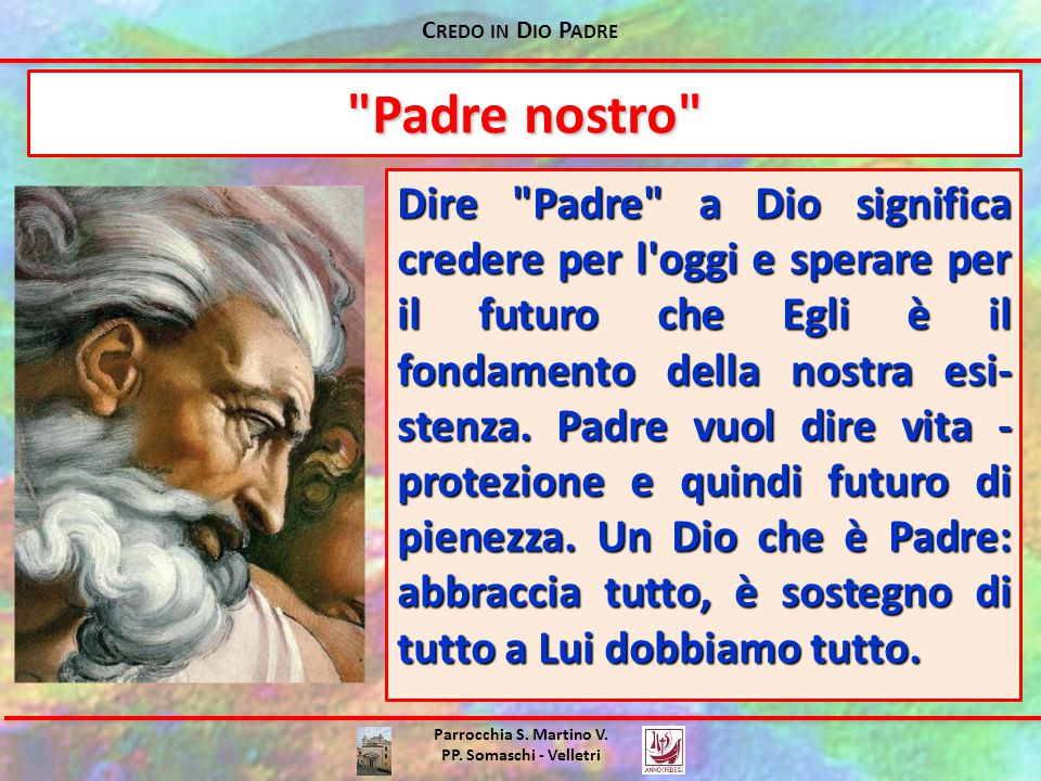 C REDO IN D IO P ADRE Parrocchia S. Martino V. PP. Somaschi - Velletri Dire