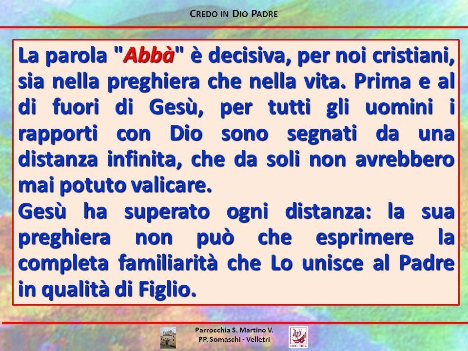 C REDO IN D IO P ADRE Parrocchia S. Martino V. PP. Somaschi - Velletri La parola