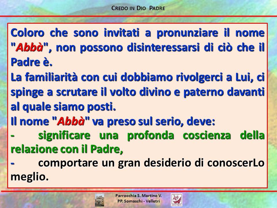 C REDO IN D IO P ADRE Parrocchia S. Martino V. PP. Somaschi - Velletri Coloro che sono invitati a pronunziare il nome