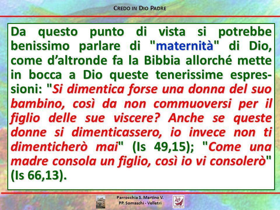 C REDO IN D IO P ADRE Parrocchia S. Martino V. PP. Somaschi - Velletri Da questo punto di vista si potrebbe benissimo parlare di