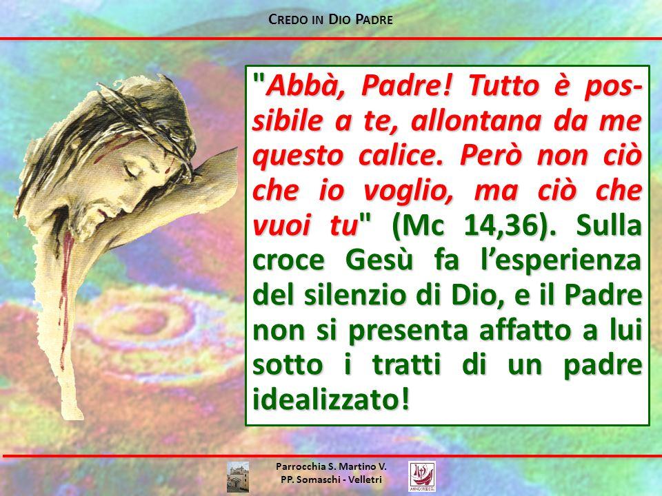 C REDO IN D IO P ADRE Parrocchia S. Martino V. PP. Somaschi - Velletri