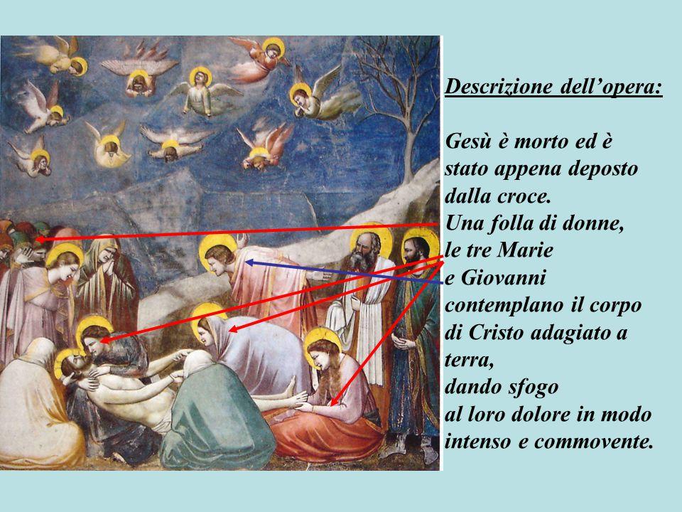 Sulla destra stanno Nicodemo con in mano il vaso degli aromi e Giuseppe di Arimathea con i panni per avvolgere il cadavere.