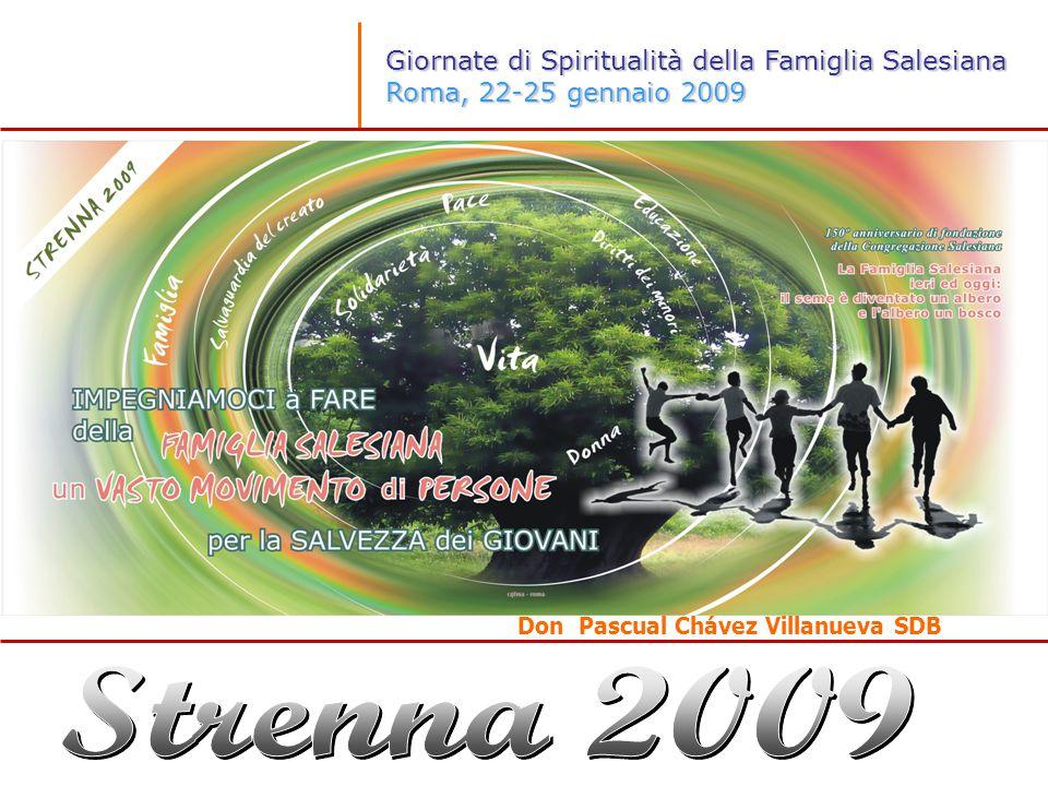 Giornate di Spiritualità della Famiglia Salesiana Roma, 22-25 gennaio 2009 Don Pascual Chávez Villanueva SDB